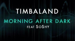"New Music: Timbaland ""Morning After Dark"" featuring SoShy"
