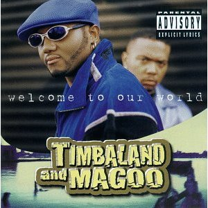 Timbaland and Magoo Welcome to Our World