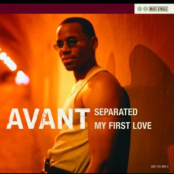 Avant Seperated My First Love