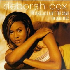 Deborah Cox Things Just Aint the Same