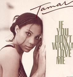 tamar braxton if you don't wanna love me