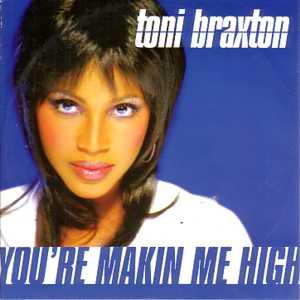 toni braxton you're makin me high