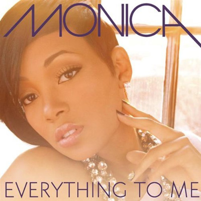 "New Joint: Monica ""Everything to Me"" (Written by Jazmine Sullivan/Produced by Missy Elliott)"