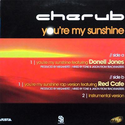 Cherub You're My Sunshine