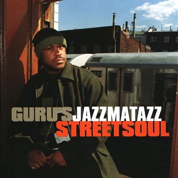 Gurus Jazzmatazz Streetsoul Album Cover