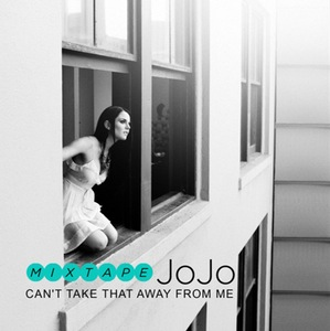JoJo Cant Take That Away From Me Mixtape