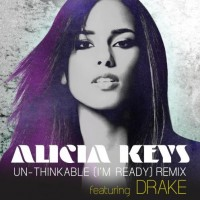 "New Joint: Alicia Keys ""Unthinkable (I'm Ready)"" Remix featuring Drake"