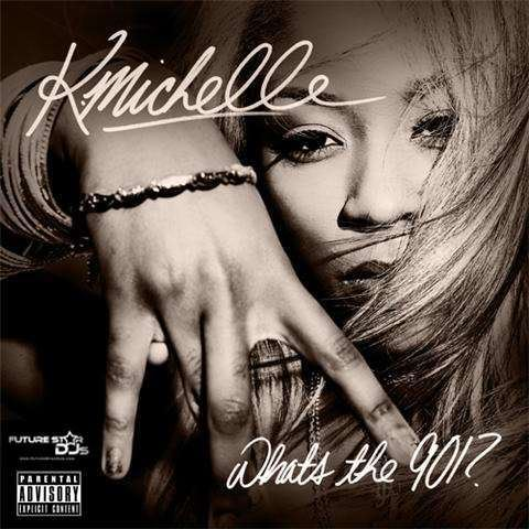 K Michelle Whats the 901