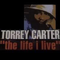 torrey carter the life i live