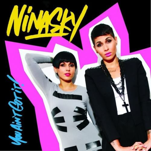 Nina Sky You Aint Got it