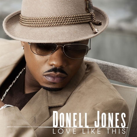 "New Video: Donell Jones ""Love Like This"""