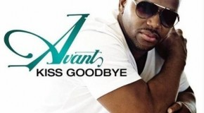 "New Video: Avant ""Kiss Goodbye"""