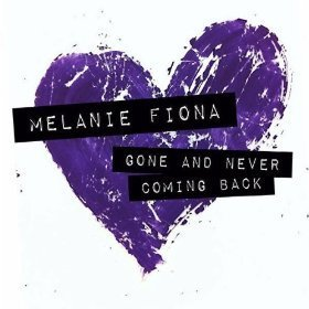 melanie fiona gone and never coming back