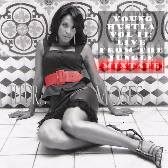 Teedra Moses Young Hustla Vol II Live from the Jungle Mixtape