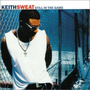 Keith Sweat Still in the Game