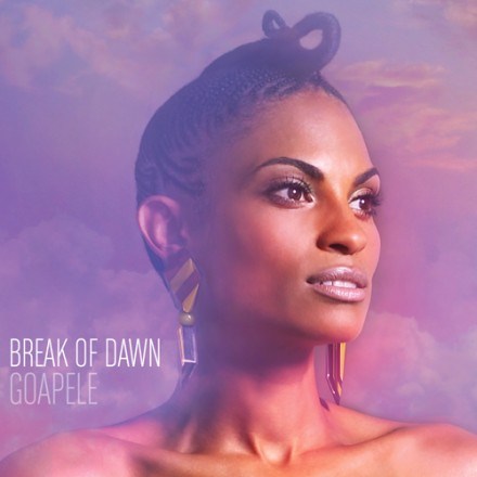 "GOAPELE TO RELEASE DELUXE EDITION OF ACCLAIMED ""BREAK OF DAWN"" ALBUM"