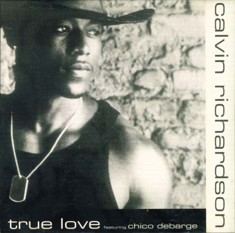 Calvin Richardson True Love Chico DeBarge
