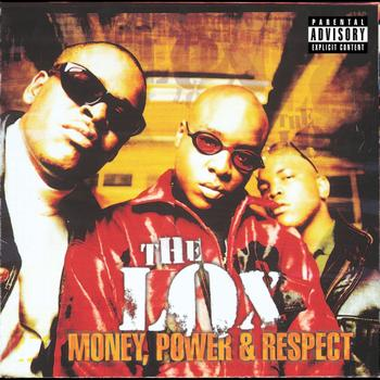 The Lox Money, Power, Respect