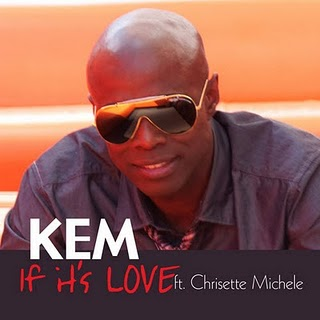 """New Music: Kem """"If It's Love"""" featuring Chrisette Michelle"""