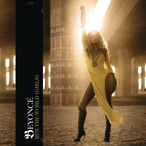 "Beyonce ""Run The World (Girls)"" (Video) + New Album Cover"