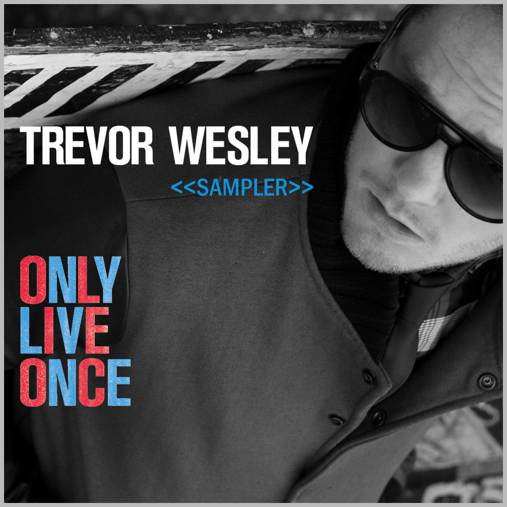 Trey Wesley Only Live Once