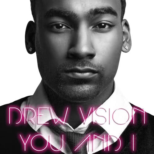 drew vision you and i