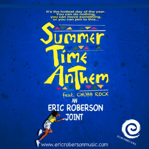 "Eric Roberson ""Summertime Anthem"" featuring Chubb Rock (Video)"