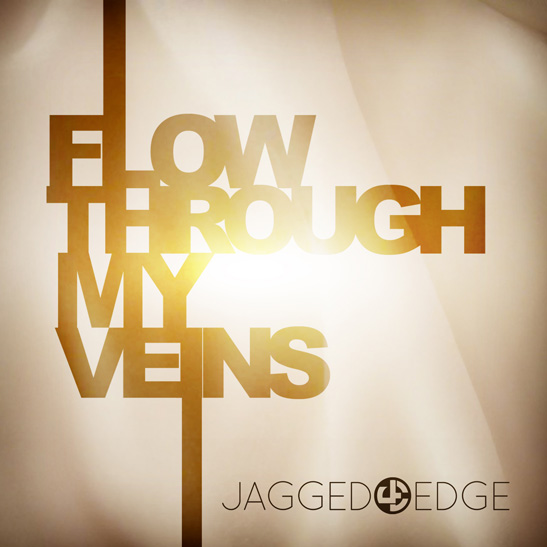 Jagged Edge Flow Through My Veins