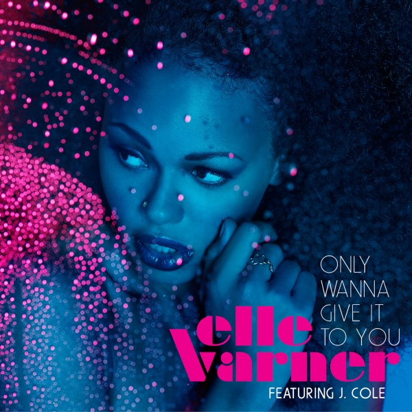 """Elle Varner """"Only Wanna Give It To You"""" featuring J. Cole (Video)"""