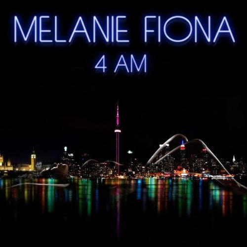 "Melanie Fiona ""4 A.M."" (Written by Rico Love) [Album Version]"