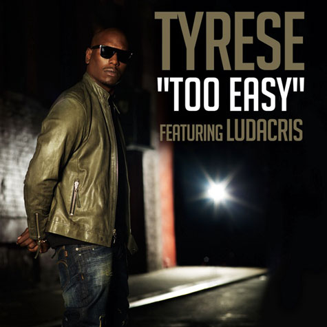"Tyrese ""Too Easy"" (Featuring Ludacris) (Produced by Brandon ""B.A.M."" Alexander) (Video)"
