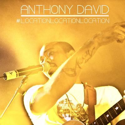 "Anthony David ""#LocationLocationLocation"" (Video)"
