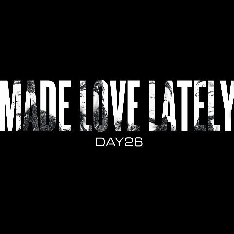 "Day26 ""Made Love Lately"" (Video)"