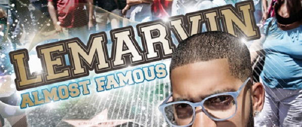 """LeMarvin """"Almost Famous"""" (Video)"""