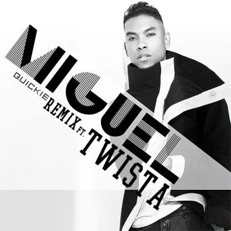 Miguel Quickie Remix Twista