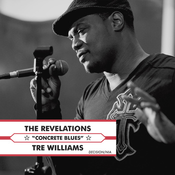 tre williams and the revelations concrete blues