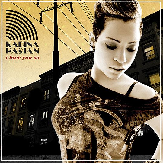 Karina Pasian I Love You So