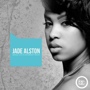 Jade Alston Single on a Saturday Night