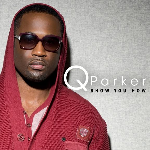 "New Music: Q. Parker (of 112) ""Show You How"" (Produced by Kendrick Dean/Written by JQue Smith)"