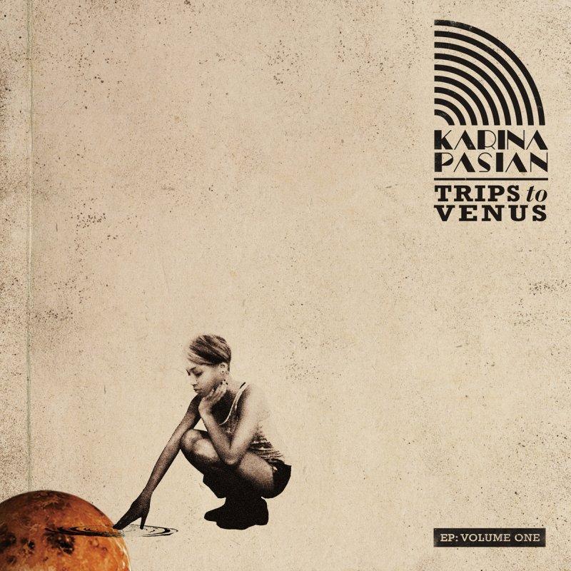 Karina Pasian Trips to Venus EP Volume One