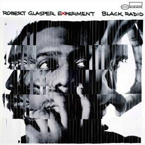 Robert Glasper Experiment Black Radio
