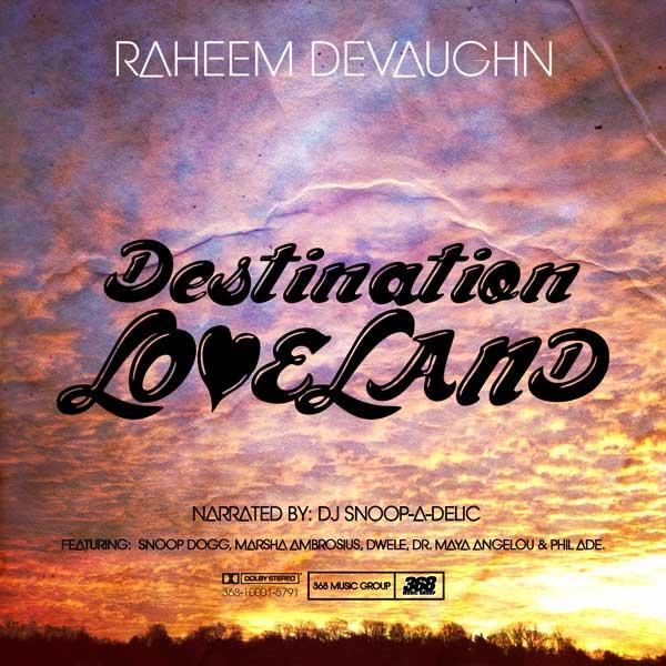 Raheem DeVaughn Destination Loveland