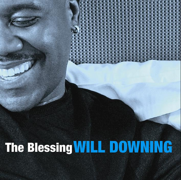 "Will Downing ""The Blessing"""
