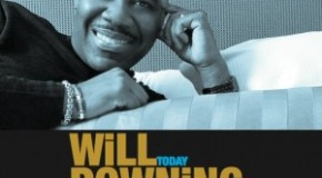 Interview: Will Downing Takes it Back to Grassroots Origins With Innovative Release of New Project