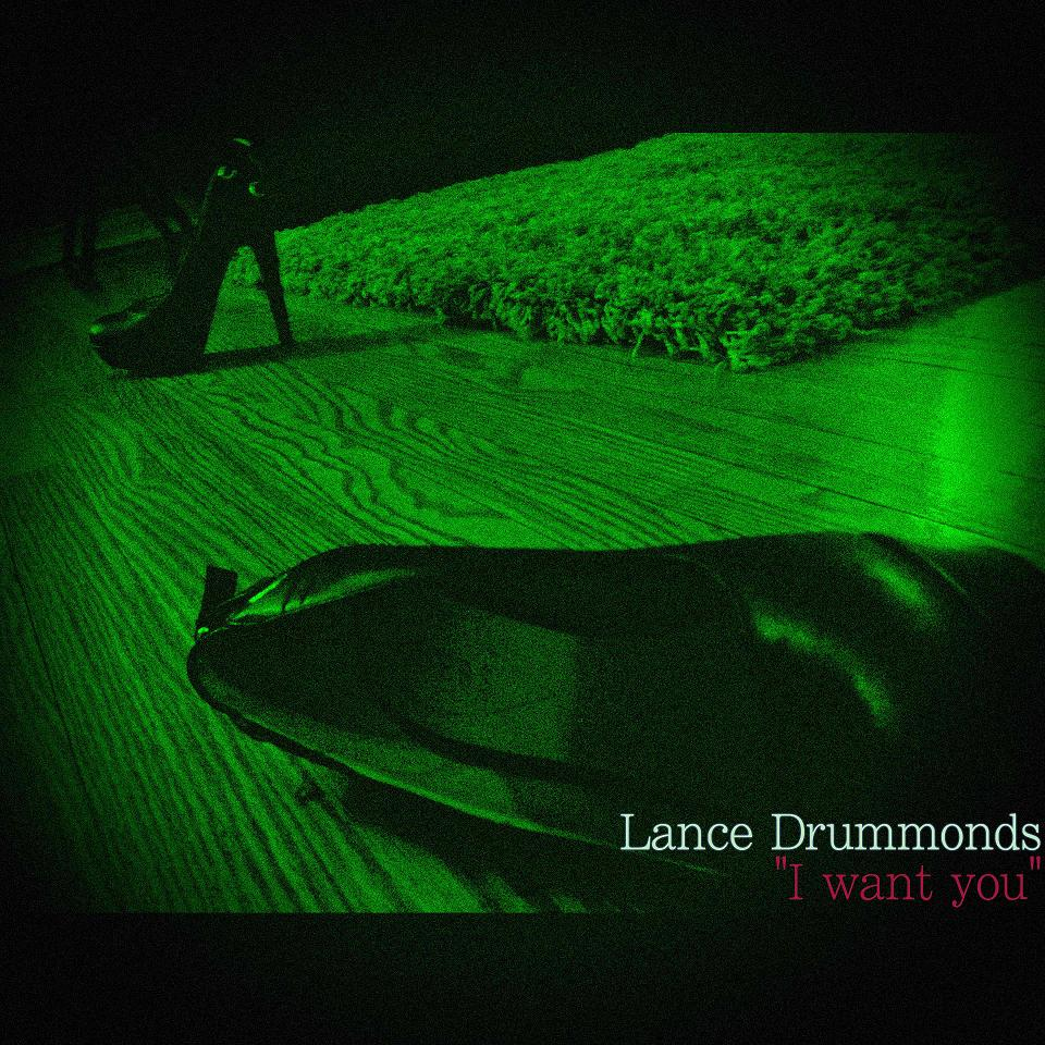 Lance Drummonds I Want You