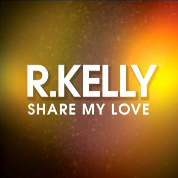 r-kelly-share-my-love