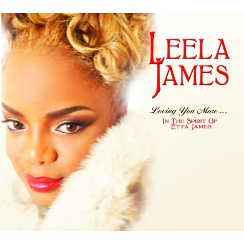 Leela James Loving You More In the Spirit of Etta James