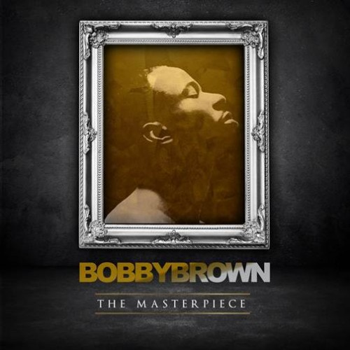Bobby Brown the Masterpiece