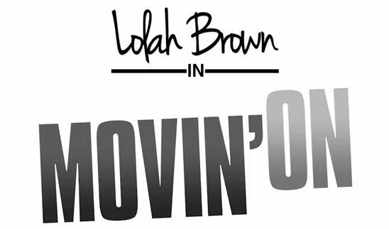 Lolah Brown Movin On