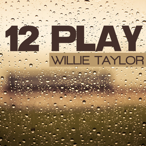 Willie Taylor 12 Play